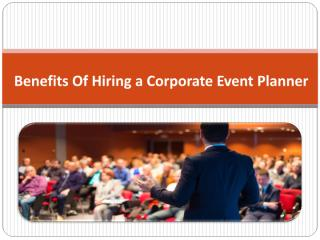 Benefits Of Hiring a Corporate Event Planner.pdf