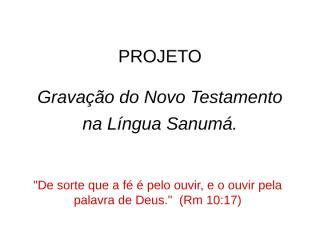 Gravação do Novo Testamento-SANUMÁ.ppt