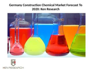 Germany Construction Chemical Market Forecast To 2020.pptx