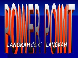 4-power-point-langkah-demi-langkah-3-ppt-1232971973899755-1.ppt