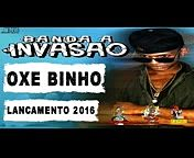 BANDA A INVASÃO - OXE BINHO TA NO CHÃO - LANÇAMENTO 2016 ( 144p ).3gp