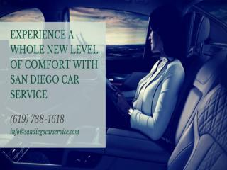 Experience A Whole New Level Of Comfort With San Diego Car service.pdf