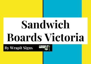 Create a loud awareness with Sandwich Boards in Victoria.pdf