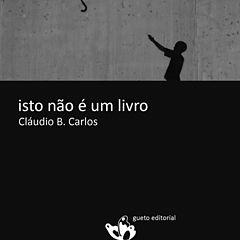 Isto nao e um livro - Claudio B. Carlos.epub