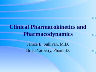 21_pharmacokinetics_pharmacodynamics.ppt