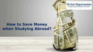 How to Save Money when Studying Abroad.pptx