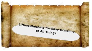 Lifting Magnets for Easy Handling of All Things.pptx